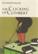 Wodehouse, P.G. Clicking of Cuthbert