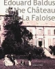 Ganz, James A.,Edouard Baldus at the Chateau de la Faloise