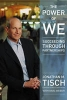 Tisch, Jonathan M.,   Weber, Karl,The Power of We