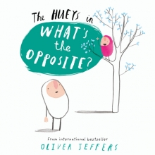 Oliver Jeffers What`s the Opposite?