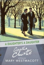 Mary Westmacott A Daughter`s A Daughter