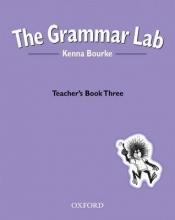 Bourke, Kenna Bourke, K: Grammar Lab:: Teacher`s Book Three