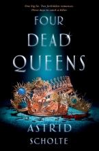 Astrid Scholte , Four Dead Queens