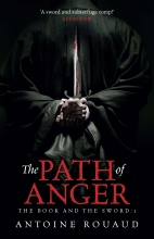 Rouaud, Antoine The Book and the Sword 01. The Path of Anger