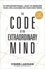 Vishen Lakhiani The Code of the Extraordinary Mind
