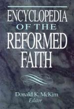 Donald K. McKim Encyclopedia of the Reformed Faith