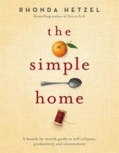 Hetzel, Rhonda The Simple Home