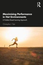 Christopher J. Tyler Maximising Performance in Hot Environments