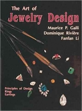 Maurice P. Galli,   Dominique Riviere,   Fanfan Li Art of Jewelry Design:: Principles of Design, Rings and Earrings