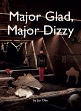 Oke, Jan Major Glad, Major Dizzy