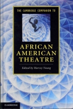 The Cambridge Companion to African American Theatre. Edited by Harvey Young