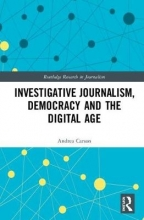 Andrea Carson Investigative Journalism, Democracy and the Digital Age