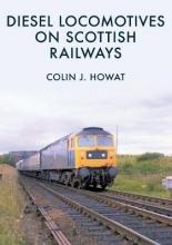 Colin J. Howat Diesel Locomotives on Scottish Railways