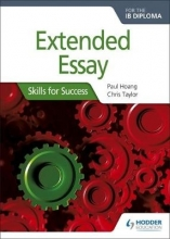 Paul Hoang,   Chris Taylor Extended Essay for the IB Diploma: Skills for Success