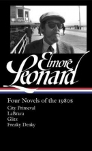 Leonard, Elmore Elmore Leonard Four Novels of the 1980s