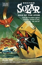 Wood, Dick Doctor Solar, Man of the Atom Archives Volume 4