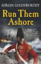 Goldsworthy, Adrian Run Them Ashore