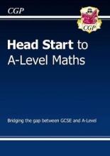 CGP Books Head Start to A-Level Maths
