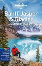 Craig McLachlan Lonely Planet  Gregor Clark  Michael Grosberg, Lonely Planet Banff, Jasper and Glacier National Parks