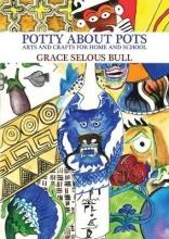 Grace Selous Bull Potty About Pots: