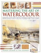 Jelbert, Wendy Mastering the Art of Watercolour