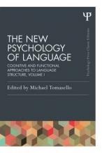 Tomasello, Michael The New Psychology of Language