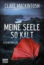 Mackintosh, Clare,   Schumacher, Rainer Meine Seele so kalt