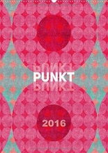 Sachers, Susanne Punkt Punkt Punkt (Wandkalender 2016 DIN A2 hoch)
