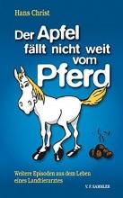 Christ, Hans Der Apfel fällt nicht weit vom Pferd