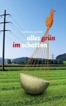 Pichler, Karlheinz alles grün im schatten
