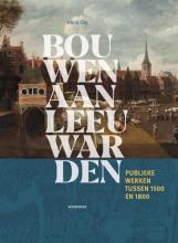 Henk Oly , Bouwen aan Leeuwarden