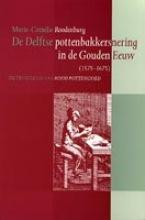 M.C. Roodenburg , De Delftse pottenbakkersnering in de gouden eeuw