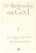 J. Lorber , De Huishouding van God 1
