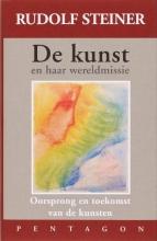 Rudolf  Steiner Steiner, Kunst en haar wereldmissie