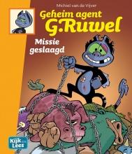 Michiel van de Vijver Geheim agent G. Ruwel Missie geslaagd