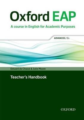 Chazal, Edward de,   Moore, Julie,Oxford EAP: Advanced/C1: Teacher`s Book, DVD and Audio CD Pack