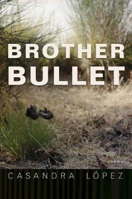 Casandra Lopez,Brother Bullet