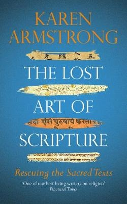 Karen Armstrong,The Lost Art of Scripture