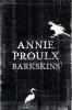 <b>Annie Proulx</b>,Barkskins