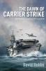 David Hobbs, The Dawn of Carrier Strike