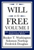 Washington, Booker T., A Will to Be Free, Vol. I (an African American Heritage Book)