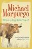 Morpurgo, Michael, Who`s a Big Bully Then?