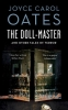 Oates, Joyce Carol, The Doll-Master and Other Tales of Horror