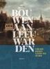 <b>Henk  Oly</b>,Bouwen aan Leeuwarden