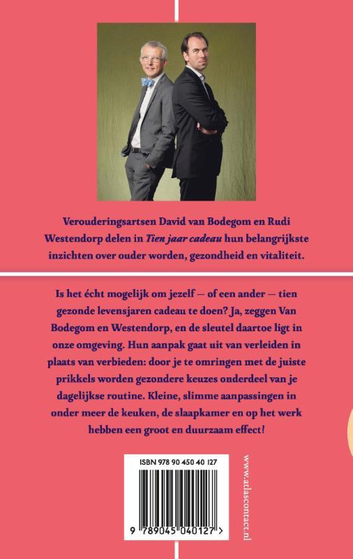 David van Bodegom, Rudi Westendorp,10 jaar cadeau