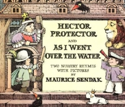 Sendak, Maurice Hector Protector and As I Went over the Water