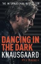 Knausgaard, Karl Ove Dancing in the Dark