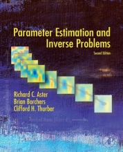 Richard C. Aster,   Brian Borchers,   Clifford H. Thurber Parameter Estimation and Inverse Problems