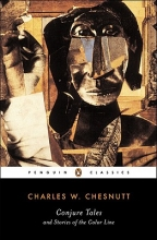 Chesnutt, Charles Waddell Conjure Tales and Stories of the Color Line