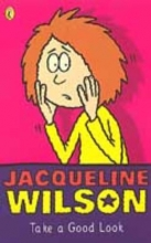 Jacqueline Wilson Take a Good Look